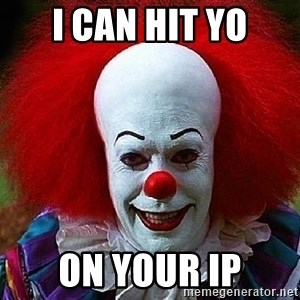 Pennywise the Clown - I can hit yo On your IP