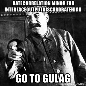 Joseph Stalin - RateCorrelation Minor for InterfaceOutputDiscardRateHigh go to gulag