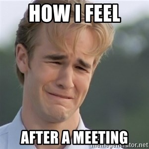 Dawson's Creek - How I feel After a meeting