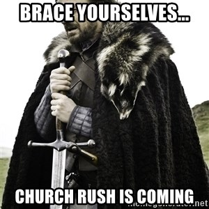 Brace Yourselves.  John is turning 21. - Brace yourselves... Church rush is coming