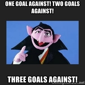 The Count from Sesame Street - One goal against! Two goals against! Three goals against!