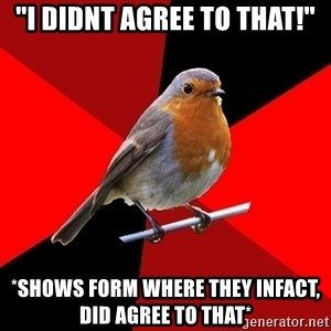 """Retail Robin - """"I didnt agree to that!"""" *shows form where they infact, did agree to that*"""