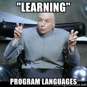 "dr. evil quotation marks - ""learning"" program languages"