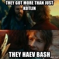 Never Have I Been So Wrong - they got more than just Kotlin they haev Bash
