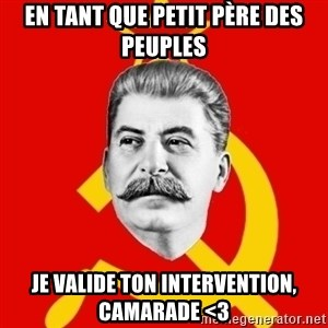 Stalin Says - En tant que petit père des peuples je valide ton intervention, camarade <3