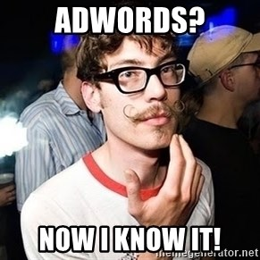 Super Smart Hipster - Adwords? Now I know it!