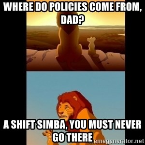 Lion King Shadowy Place - Where do policies come from, Dad?   A Shift Simba, You must never go there