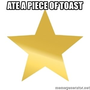 Gold Star Jimmy - ate a piece of toast