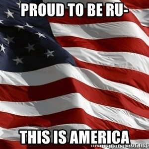 usa flag - proud to be ru- THIS IS AMERICA