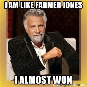XX beer guy - I AM LIKE FARMER JONES  I ALMOST WON