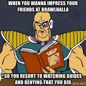 El Arte de Amarte por Nappa - When you wanna impress your friends at brawlhalla so you resort to watching guides and denying that you did