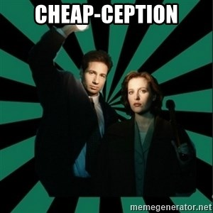 "Typical fans ""The X-files"" - Cheap-ception"