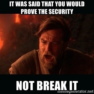 "Obi Wan Kenobi ""You were my brother!"" - It was said that you would prove the security Not break it"