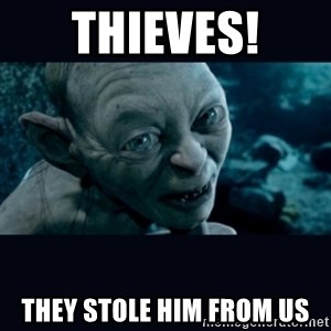 gollum - Thieves! They Stole Him From Us