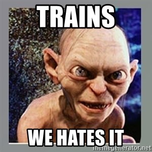 Smeagol - Trains We Hates it