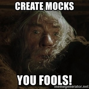 gandalf run you fools closeup - Create mocks you fools!