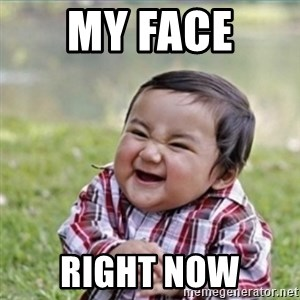 evil plan kid - My face  right now
