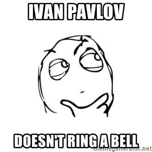 thinking guy - Ivan Pavlov Doesn't ring a bell