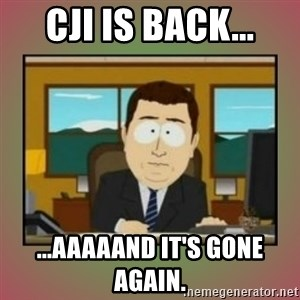 aaaand its gone - CJI is back... ...aaaaand it's gone again.