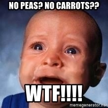 Very Sad Kid - No Peas? No Carrots?? WTF!!!!