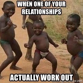 african children dancing - When one of your relationships actually work out