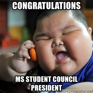 fat chinese kid - Congratulations  Ms Student Council President