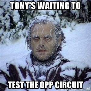 Frozen Jack - Tony's waiting to test the OPP circuit
