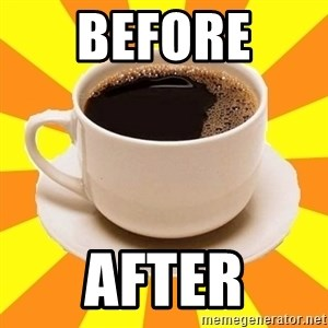 Cup of coffee - Before  After