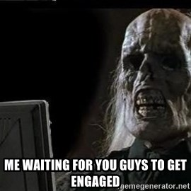 OP will surely deliver skeleton - me waiting for you guys to get engaged