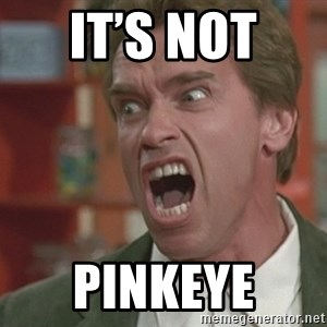 Arnold - It's not  Pinkeye