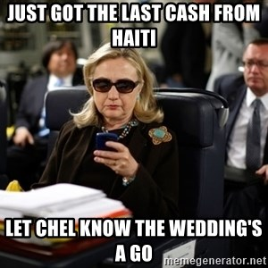 Texts from Hillary - Just got the last cash from Haiti let Chel know the wedding's a go