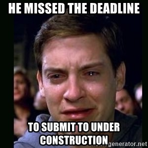 crying peter parker - He missed the deadline to submit to Under Construction