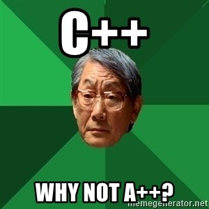 High Expectations Asian Father - C++ Why not A++?