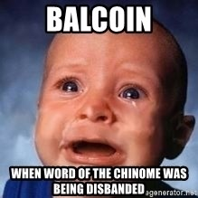 Very Sad Kid - Balcoin when word of the chinome was being disbanded