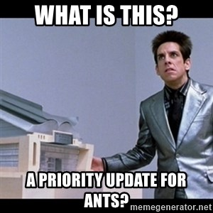 Zoolander for Ants - What is this? A priority update for ants?