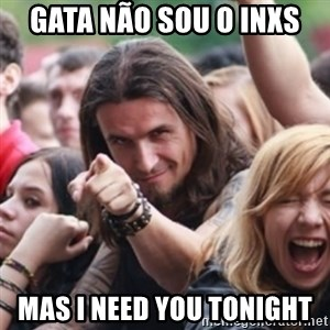 Ridiculously Photogenic Metalhead - Gata não sou o INXS Mas i need you tonight