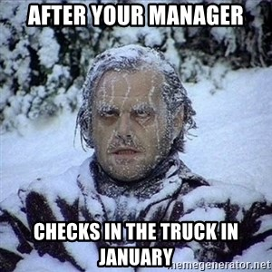 Frozen Jack - After your manager checks in the truck in january
