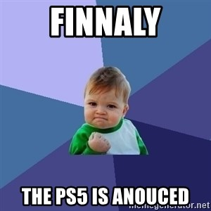 Success Kid - finnaly the ps5 is anouced