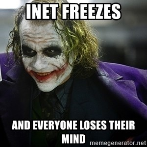 joker - Inet freezes and everyone loses their mind