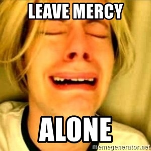 Leave Brittney Alone - leave mercy alone
