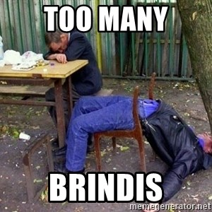 drunk - Too many  Brindis