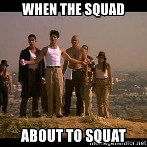 Blood in blood out - When the squad About to squat