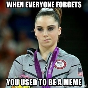 Not Impressed McKayla - When everyone forgets You used to be a meme