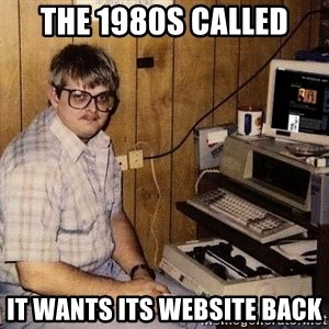 Nerd - The 1980s called It wants its website back