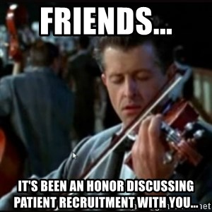 Titanic Band - Friends...  It's been an honor discussing patient recruitment with you...