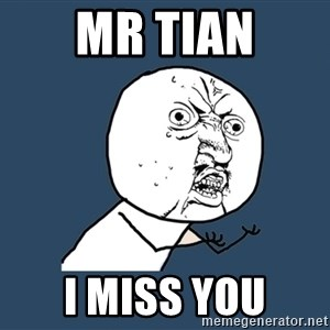 Y U No - mr tian i miss you