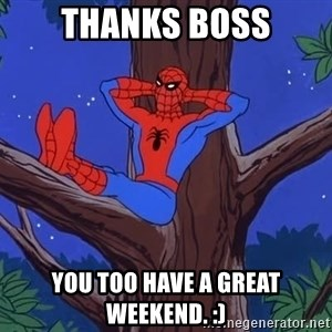 Spiderman Tree - Thanks boss You too have a great weekend. :)