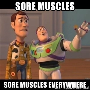Buzz lightyear meme fixd - Sore muscles Sore muscles everywhere