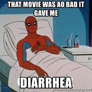 Cancer Spiderman - That movie was ao bad it gave me Diarrhea