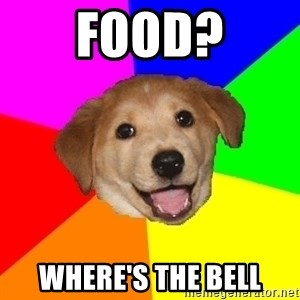 Advice Dog - Food? Where's the bell